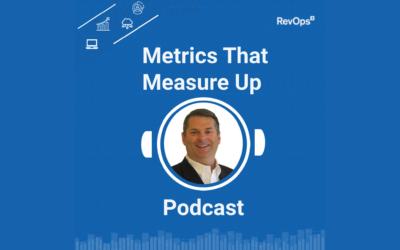 Metrics that Measure Up Podcast