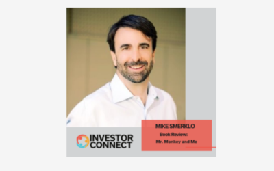"Investor Connect: Mike Smerklo reviews his new book, ""Mr. Monkey and Me"""
