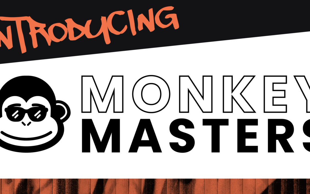 Introducing MONKEY MASTERS – An Interview Series for Entrepreneurs