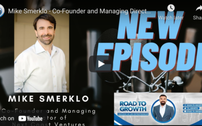 Road to Growth: Success as an Entrepreneur with Mike Smerklo